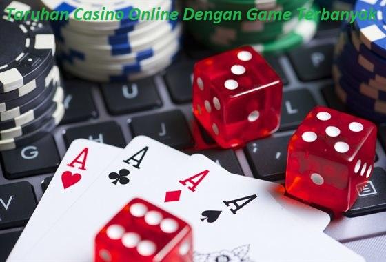 Taruhan Casino Online Dengan Game Terbanyak