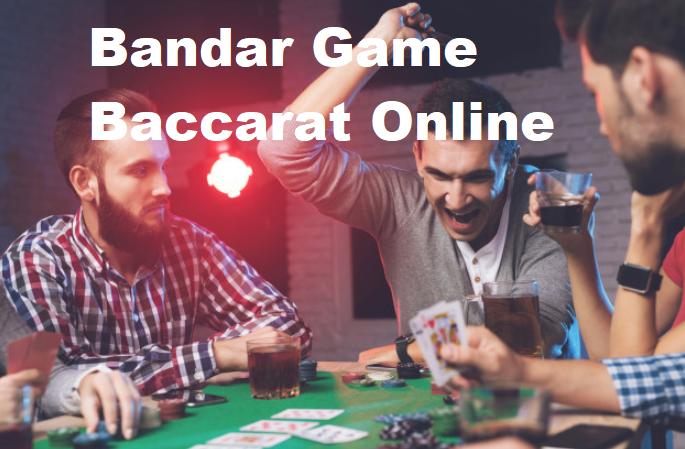 Bandar Game Baccarat Online