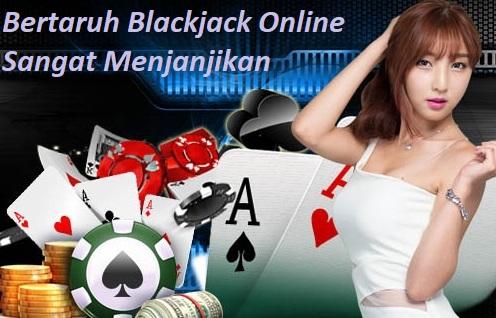 Bertaruh Blackjack Online Sangat Menjanjikan