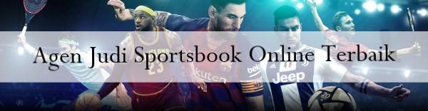 Agen Judi Sportsbook Online Terbaik