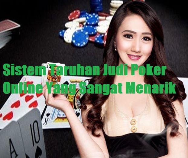 Sistem Taruhan Judi Poker Online